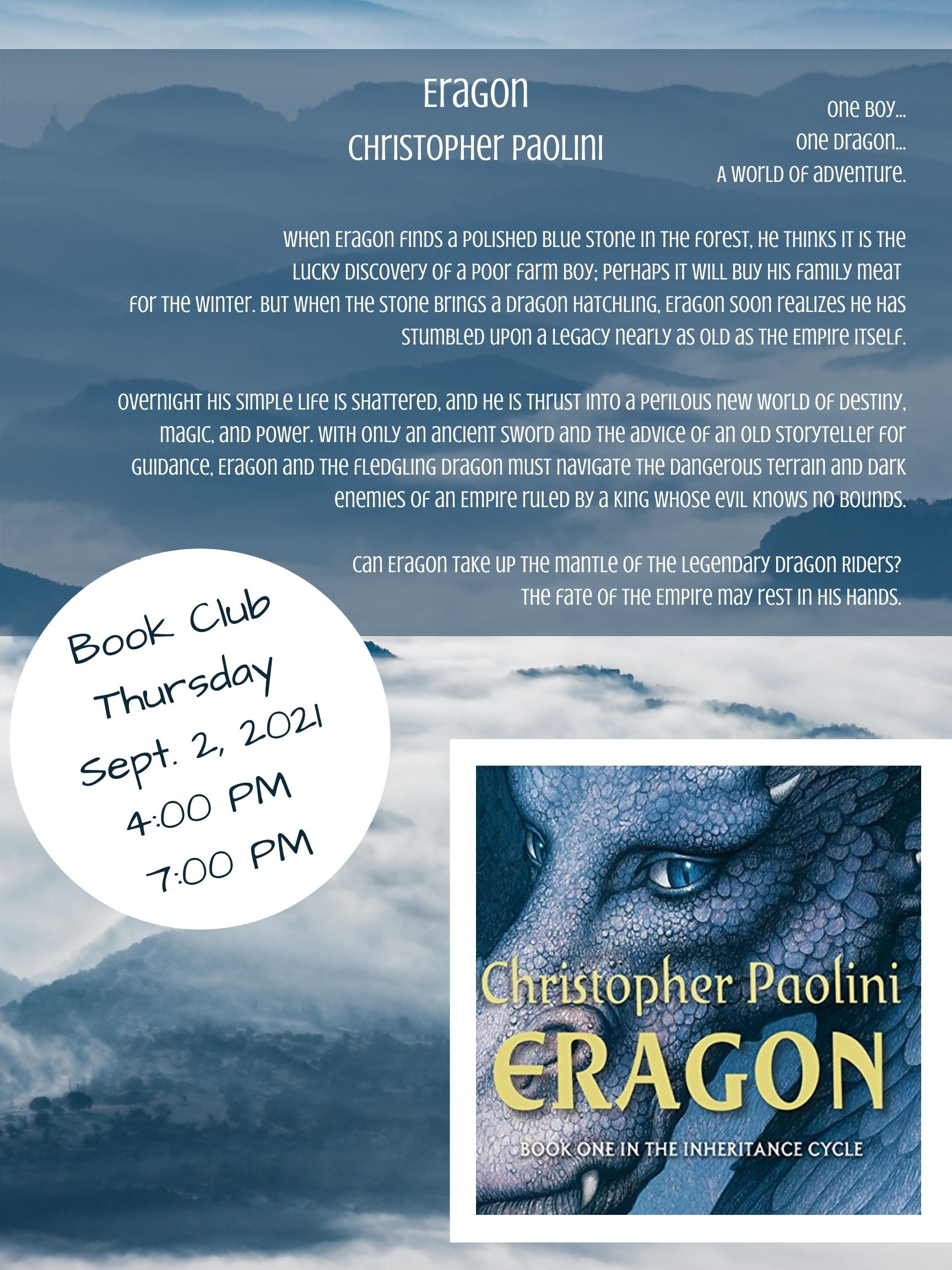 One boy... One dragon... A world of adventure. When Eragon finds a polished blue stone in the forest, he thinks it is the lucky discovery of a poor farm boy; perhaps it will buy his family meat for the winter. B.jpg